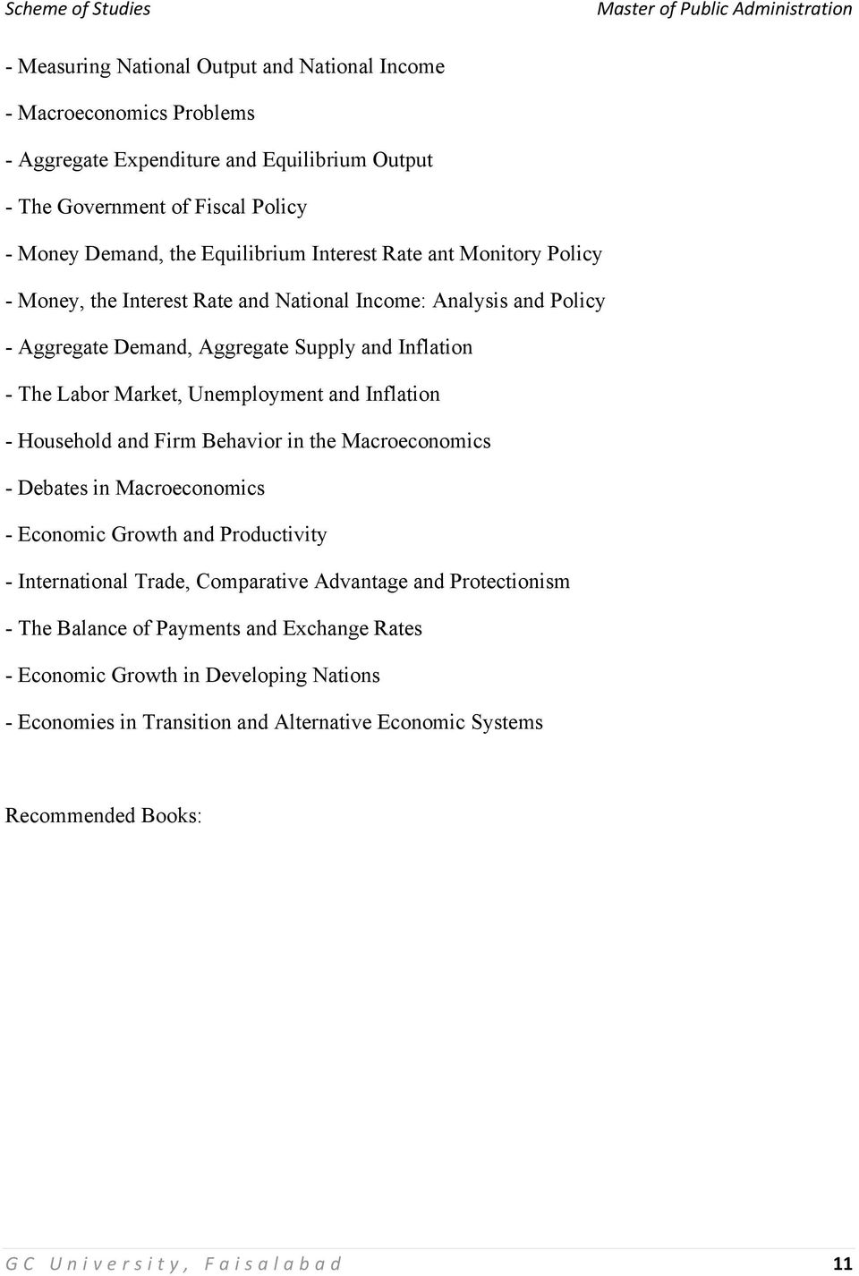 and Inflation - Household and Firm Behavior in the Macroeconomics - Debates in Macroeconomics - Economic Growth and Productivity - International Trade, Comparative Advantage and