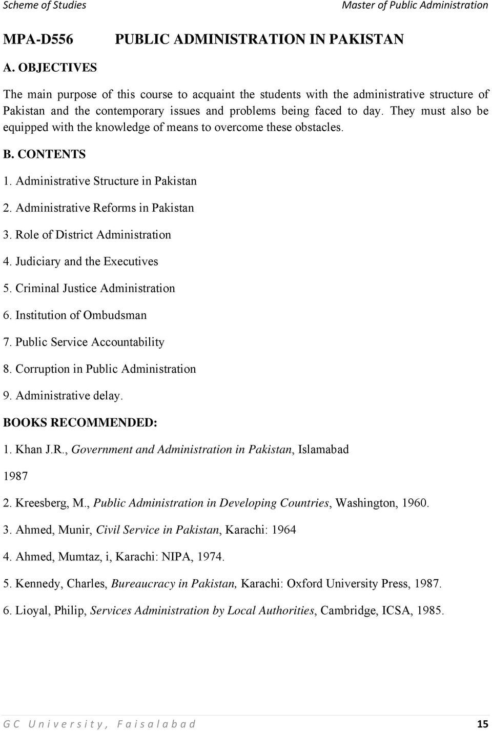 They must also be equipped with the knowledge of means to overcome these obstacles. B. CONTENTS 1. Administrative Structure in Pakistan 2. Administrative Reforms in Pakistan 3.
