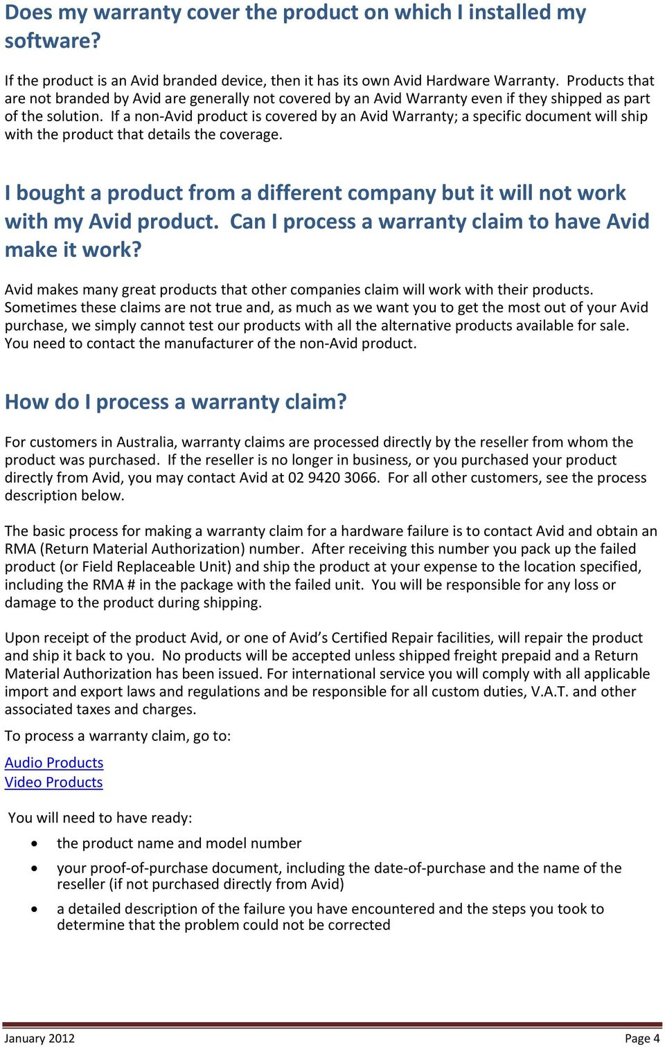 If a non Avid product is covered by an Avid Warranty; a specific document will ship with the product that details the coverage.