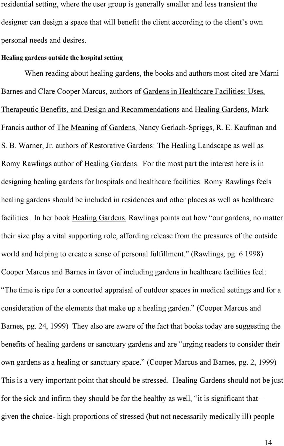Facilities: Uses, Therapeutic Benefits, and Design and Recommendations and Healing Gardens, Mark Francis author of The Meaning of Gardens, Nancy Gerlach-Spriggs, R. E. Kaufman and S. B. Warner, Jr.