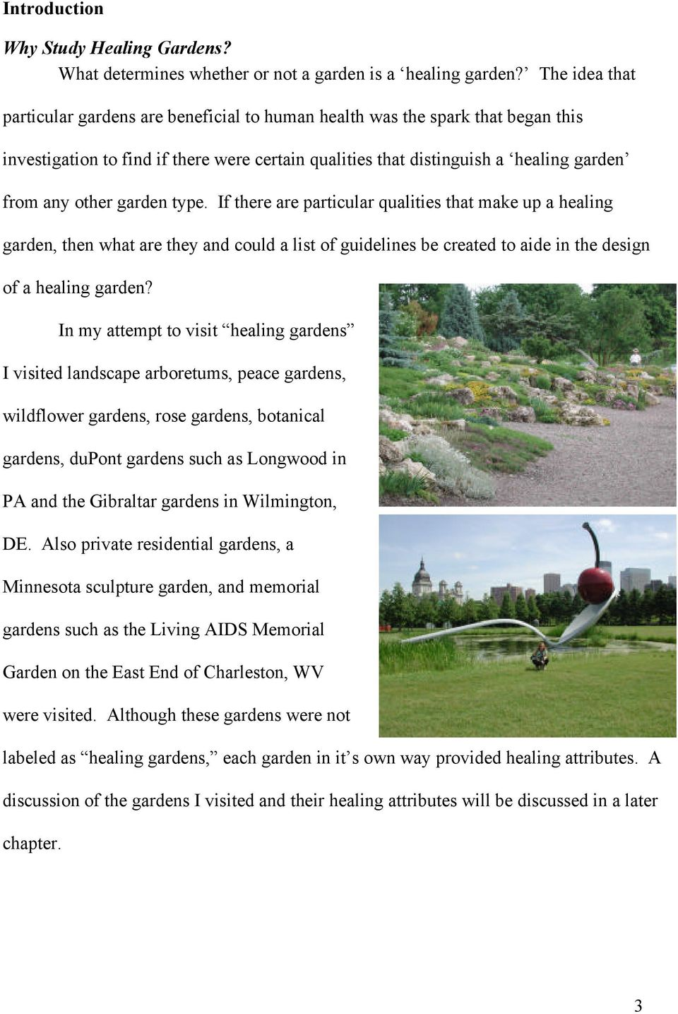 garden type. If there are particular qualities that make up a healing garden, then what are they and could a list of guidelines be created to aide in the design of a healing garden?