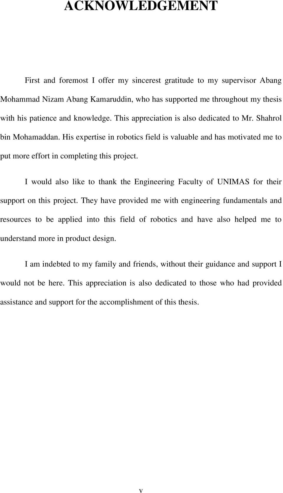 I would also like to thank the Engineering Faculty of UNIMAS for their support on this project.