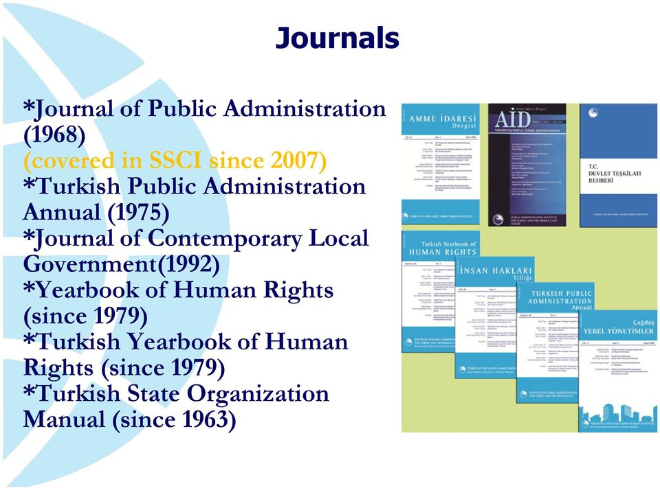 Local Government(1992) *Yearbook of Human Rights (since 1979) *Turkish