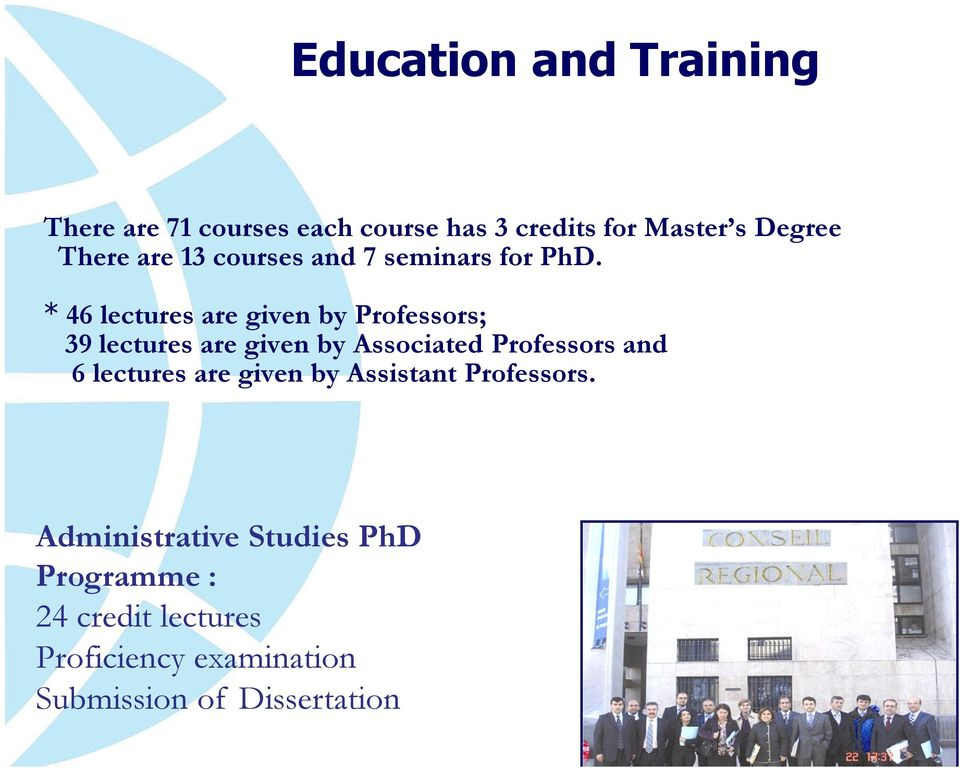 * 46 lectures are given by Professors; 39 lectures are given by Associated Professors and 6