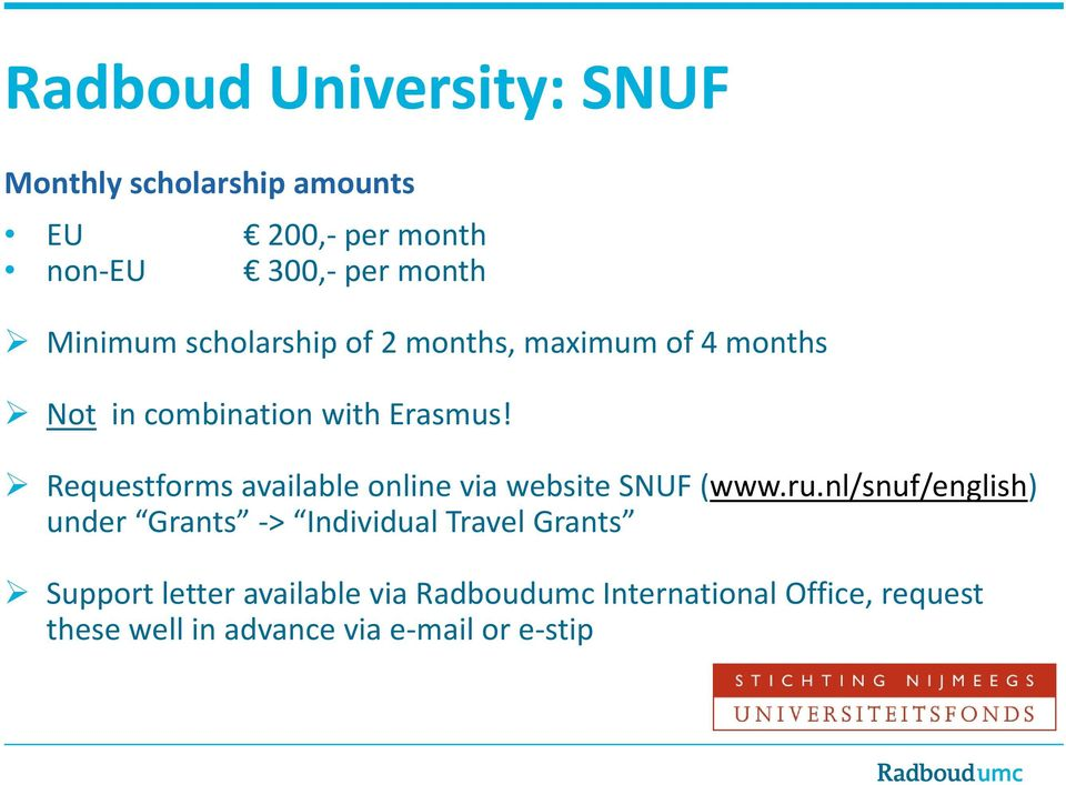 Requestforms available online via website SNUF (www.ru.