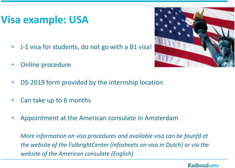 Appointment at the American consulate in Amsterdam More information on visa procedures and
