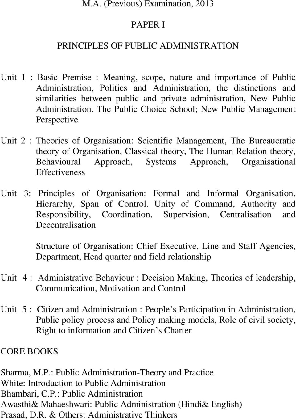 The Public Choice School; New Public Management Perspective Unit 2 : Theories of Organisation: Scientific Management, The Bureaucratic theory of Organisation, Classical theory, The Human Relation