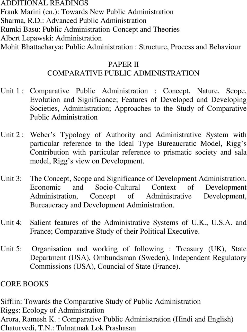 Scope, Evolution and Significance; Features of Developed and Developing Societies, Administration; Approaches to the Study of Comparative Public Administration Unit 2 : Weber s Typology of Authority