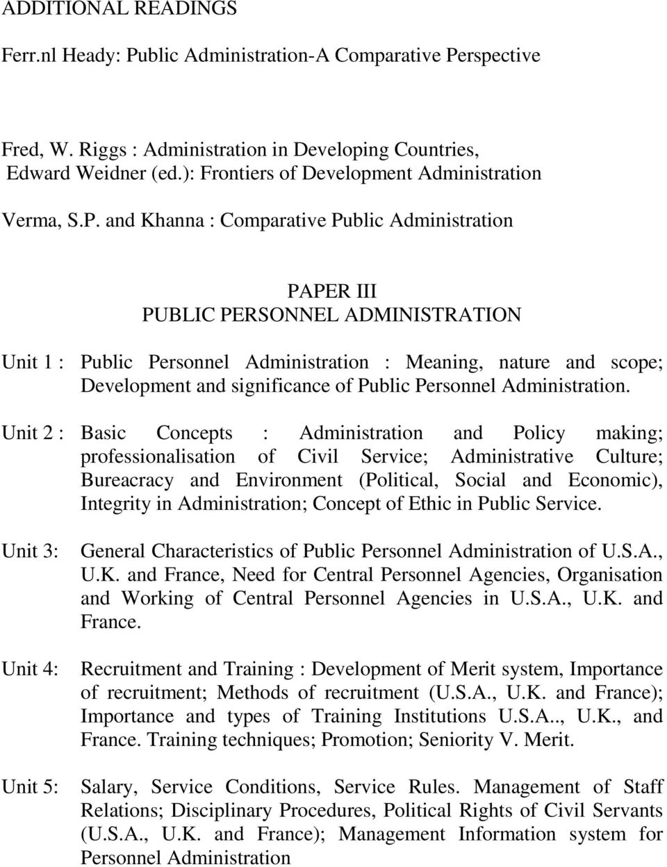 and Khanna : Comparative Public Administration PAPER III PUBLIC PERSONNEL ADMINISTRATION Unit 1 : Public Personnel Administration : Meaning, nature and scope; Development and significance of Public