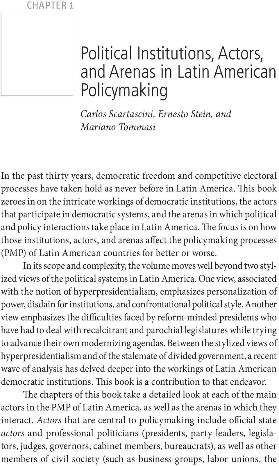 This book zeroes in on the intricate workings of democratic institutions, the actors that participate in democratic systems, and the arenas in which political and policy interactions take place in