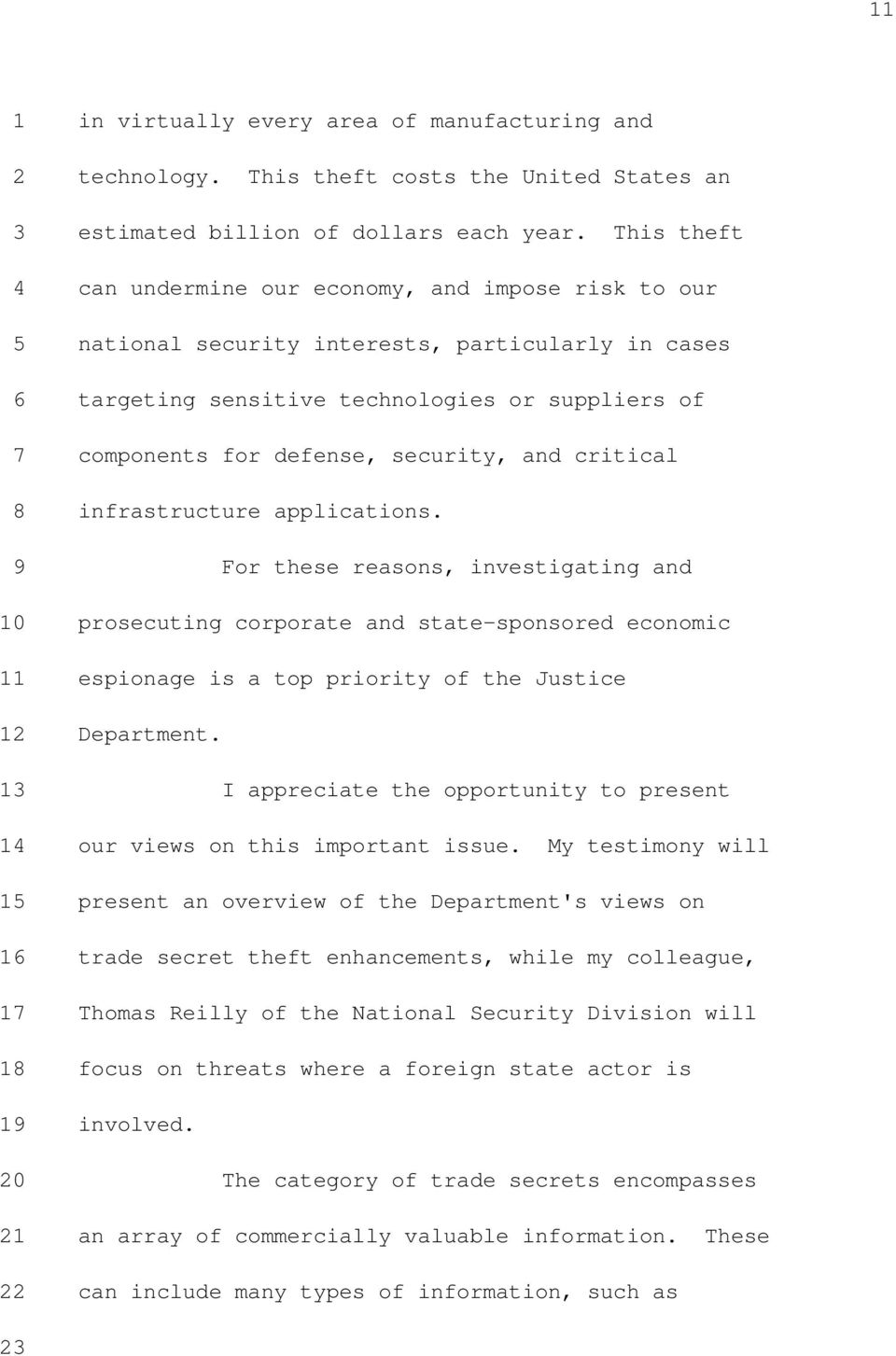 critical infrastructure applications. For these reasons, investigating and prosecuting corporate and state-sponsored economic espionage is a top priority of the Justice Department.