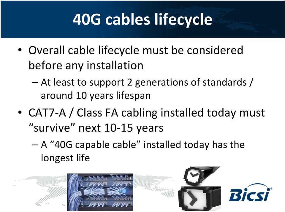 10 years lifespan CAT7-A / Class FA cabling installed today must survive