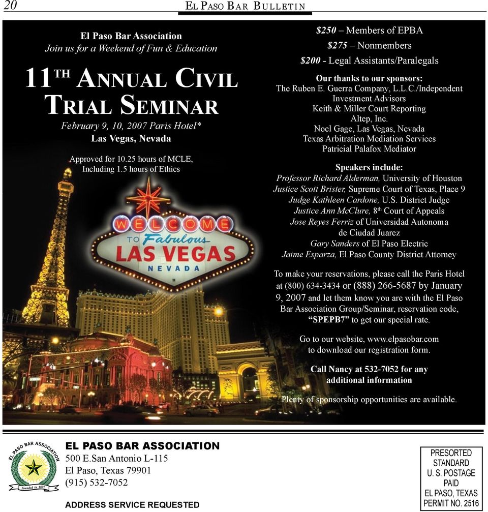 Noel Gage, Las Vegas, Nevada Texas Arbitration Mediation Services Patricial Palafox Mediator Speakers include: Professor Richard Alderman, University of Houston Justice Scott Brister, Supreme Court