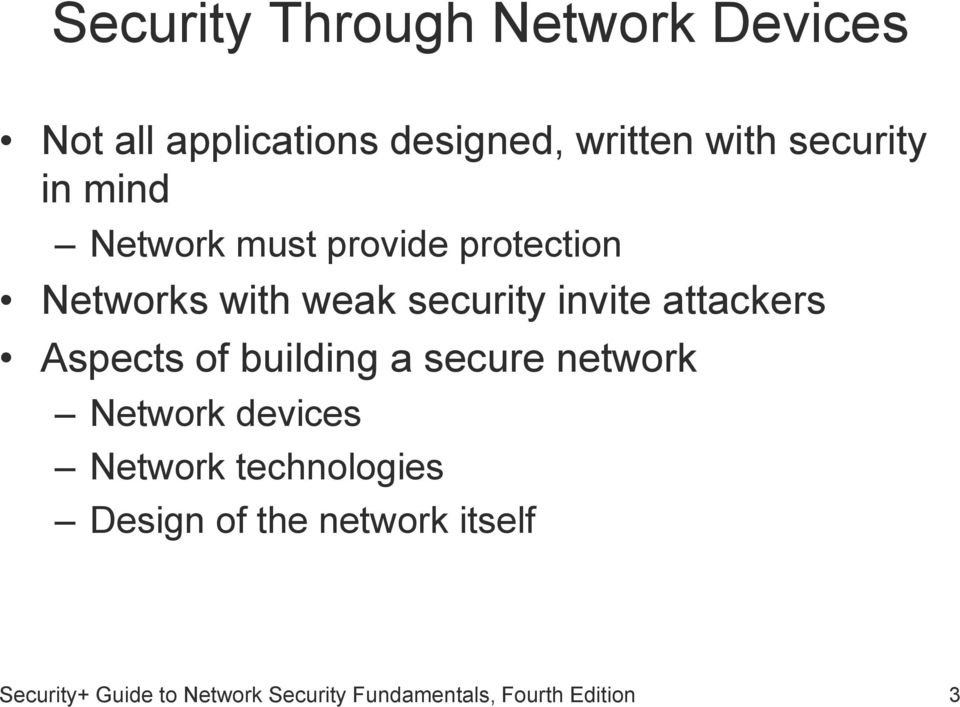 attackers Aspects of building a secure network Network devices Network technologies