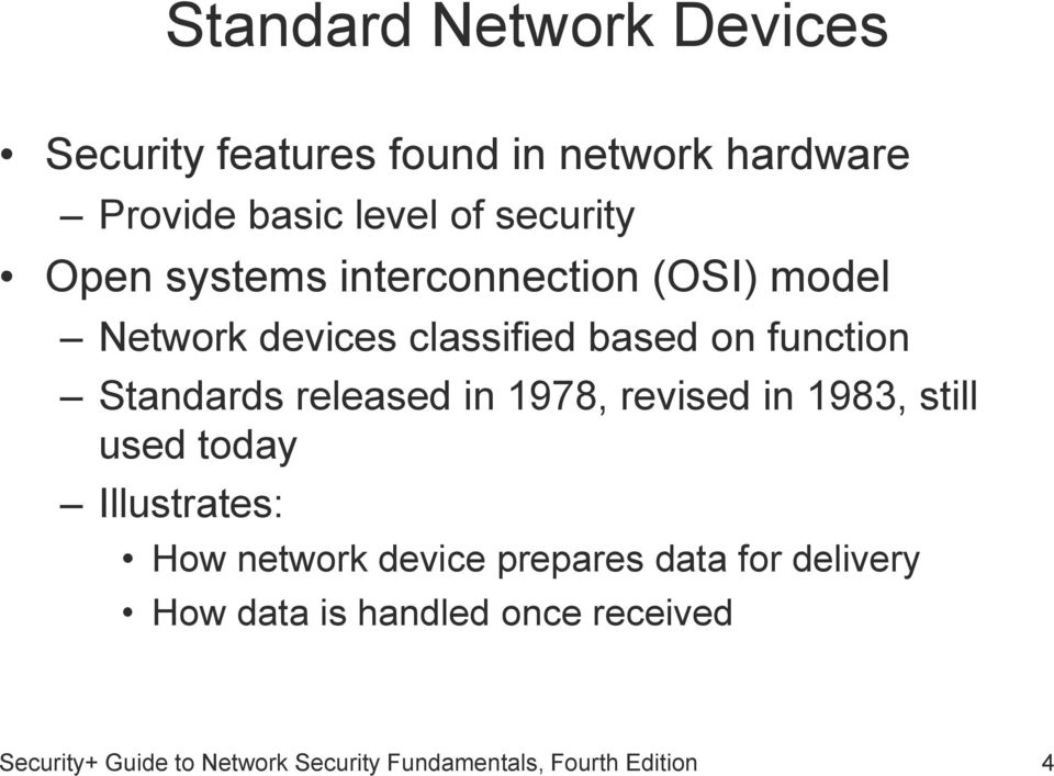 released in 1978, revised in 1983, still used today Illustrates: How network device prepares data for