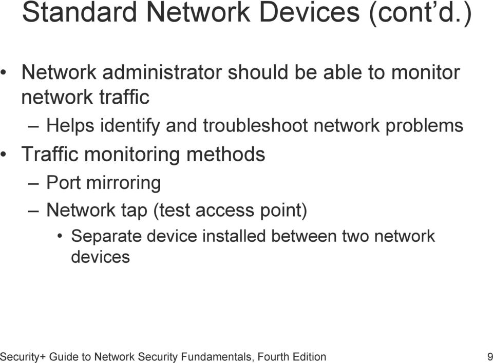 troubleshoot network problems Traffic monitoring methods Port mirroring Network tap