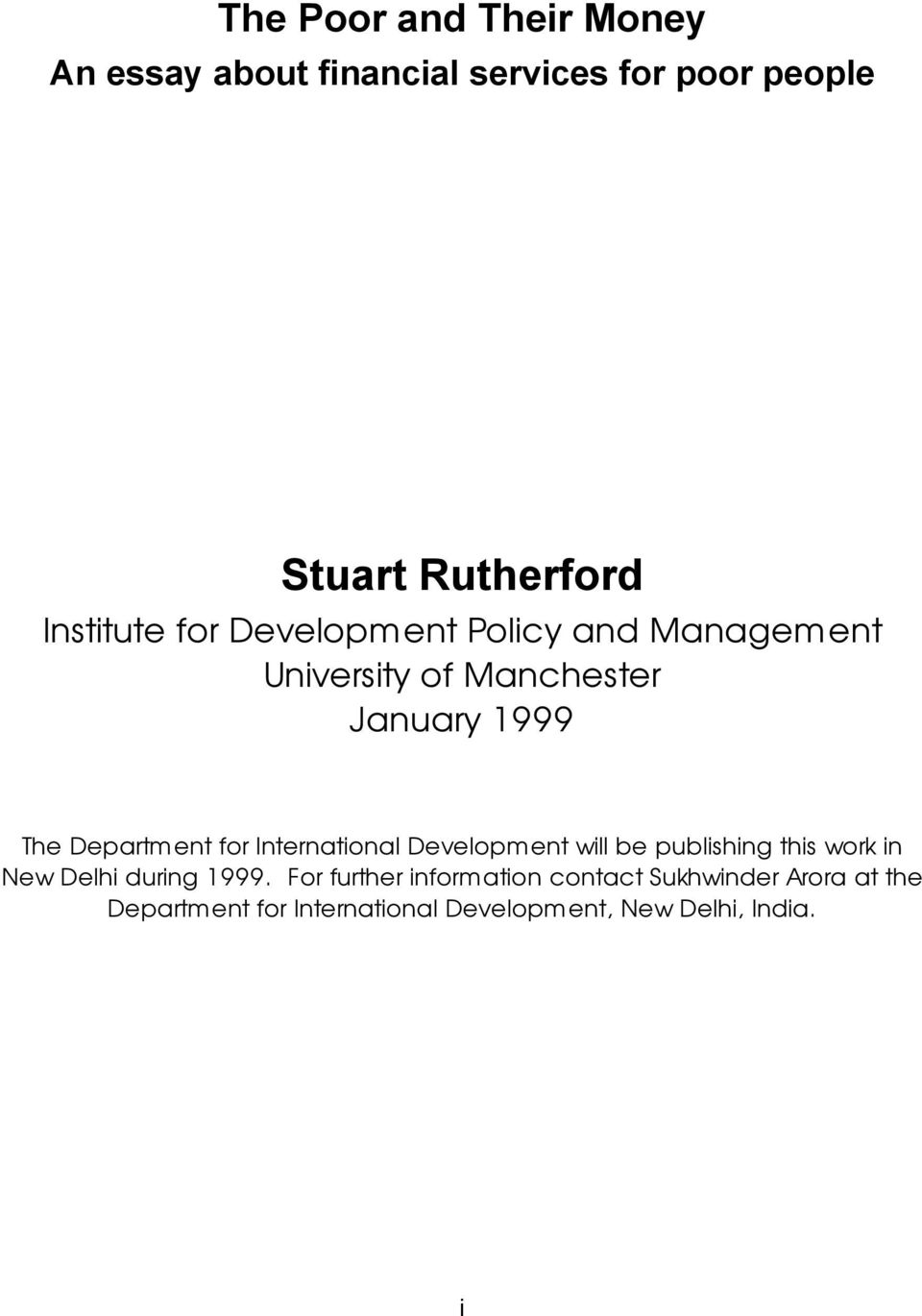 Department for International Development will be publishing this work in New Delhi during 1999.