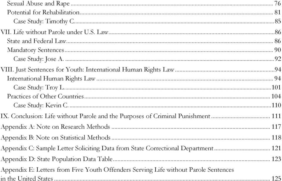 .. 104 Case Study: Kevin C....110 IX. Conclusion: Life without Parole and the Purposes of Criminal Punishment... 111 Appendix A: Note on Research Methods... 117 Appendix B: Note on Statistical Methods.