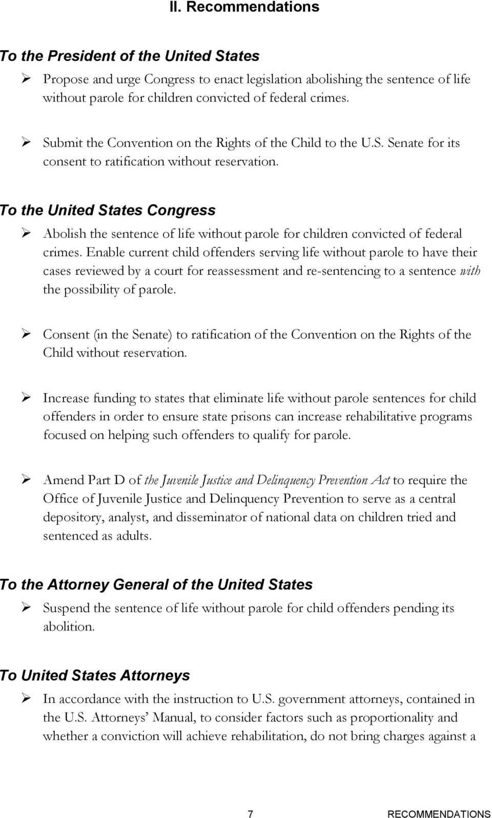 To the United States Congress Abolish the sentence of life without parole for children convicted of federal crimes.