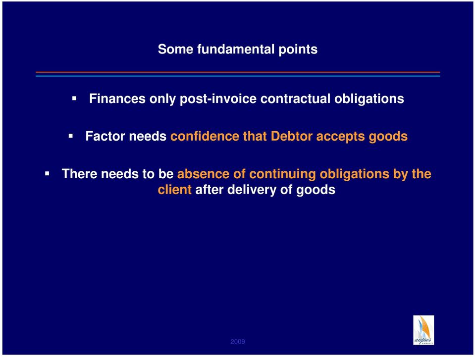 Debtor accepts goods There needs to be absence of