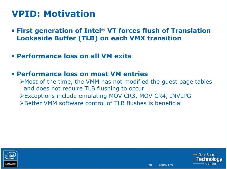 time, the VMM has not modified the guest page tables and does not require TLB flushing to occur