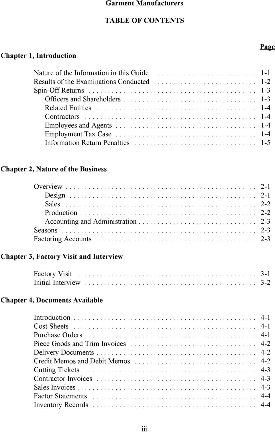 .. 1-5 Chapter 2, Nature of the Business Overview... 2-1 Design... 2-1 Sales... 2-2 Production... 2-2 Accounting and Administration... 2-3 Seasons... 2-3 Factoring Accounts.