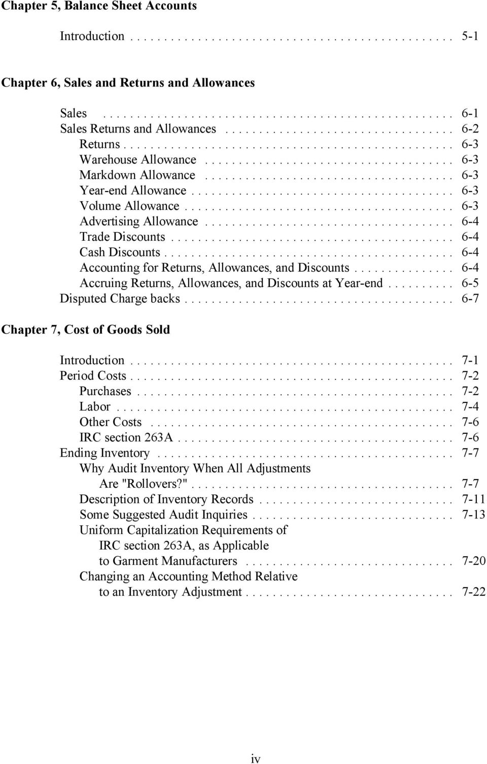.. 6-4 Accounting for Returns, Allowances, and Discounts... 6-4 Accruing Returns, Allowances, and Discounts at Year-end... 6-5 Disputed Charge backs... 6-7 Chapter 7, Cost of Goods Sold Introduction.