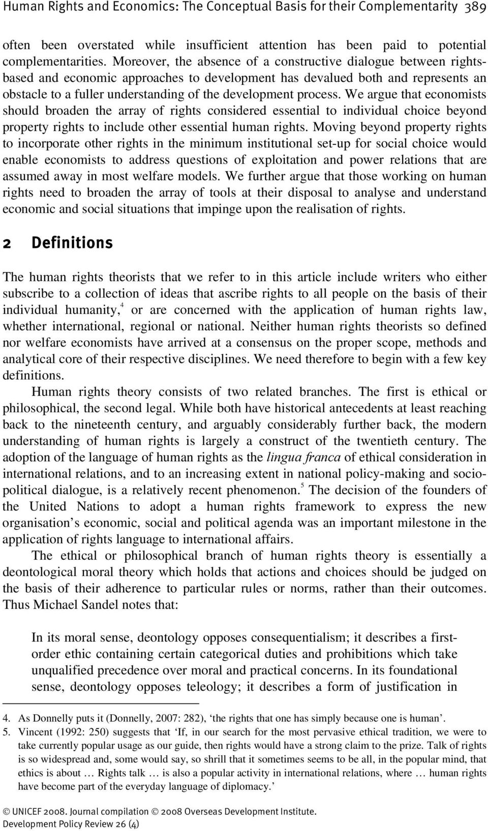 process. We argue that economists should broaden the array of rights considered essential to individual choice beyond property rights to include other essential human rights.