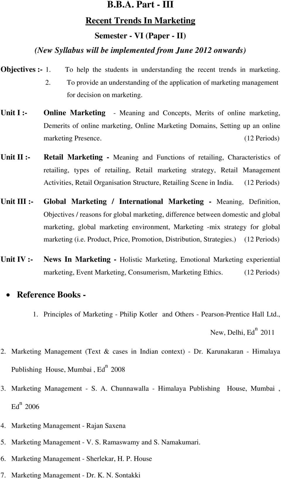 Unit I :- Online Marketing - Meaning and Concepts, Merits of online marketing, Demerits of online marketing, Online Marketing Domains, Setting up an online marketing Presence.