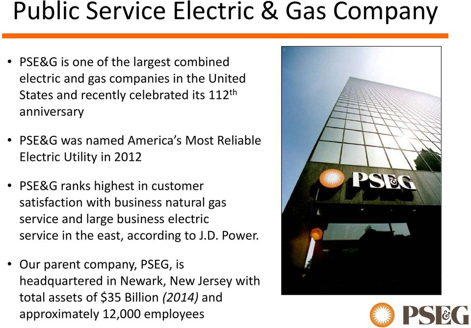 customer satisfaction with business natural gas service and large business electric service in the east, according to J.D. Power.