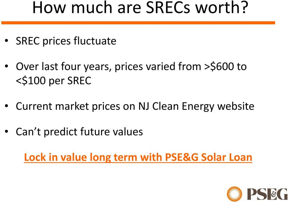from >$600 to <$100 per SREC Current market prices on NJ