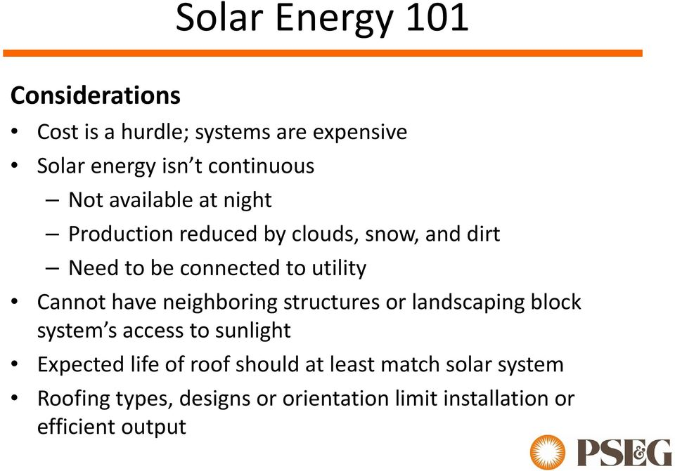 Cannot have neighboring structures or landscaping block system s access to sunlight Expected life of