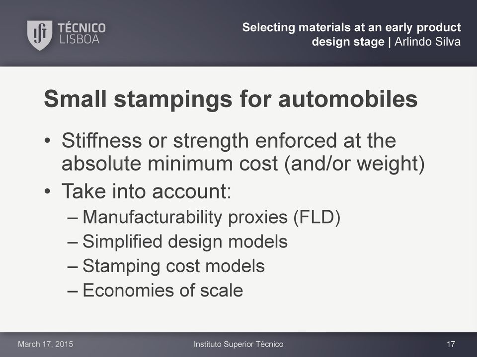 Manufacturability proxies (FLD) Simplified design models Stamping