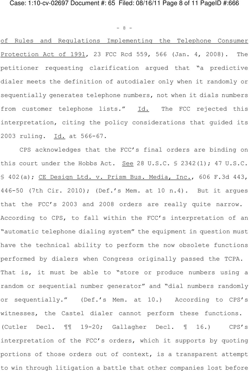 The petitioner requesting clarification argued that a predictive dialer meets the definition of autodialer only when it randomly or sequentially generates telephone numbers, not when it dials numbers