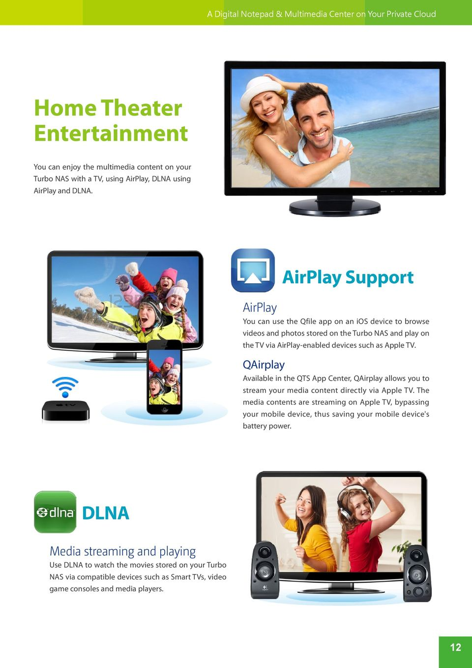 QAirplay Available in the QTS App Center, QAirplay allows you to stream your media content directly via Apple TV.