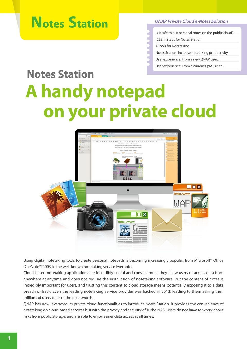 on your private cloud Using digital notetaking tools to create personal notepads is becoming increasingly popular, from Microsoft Office OneNote 2003 to the well-known notetaking service Evernote.