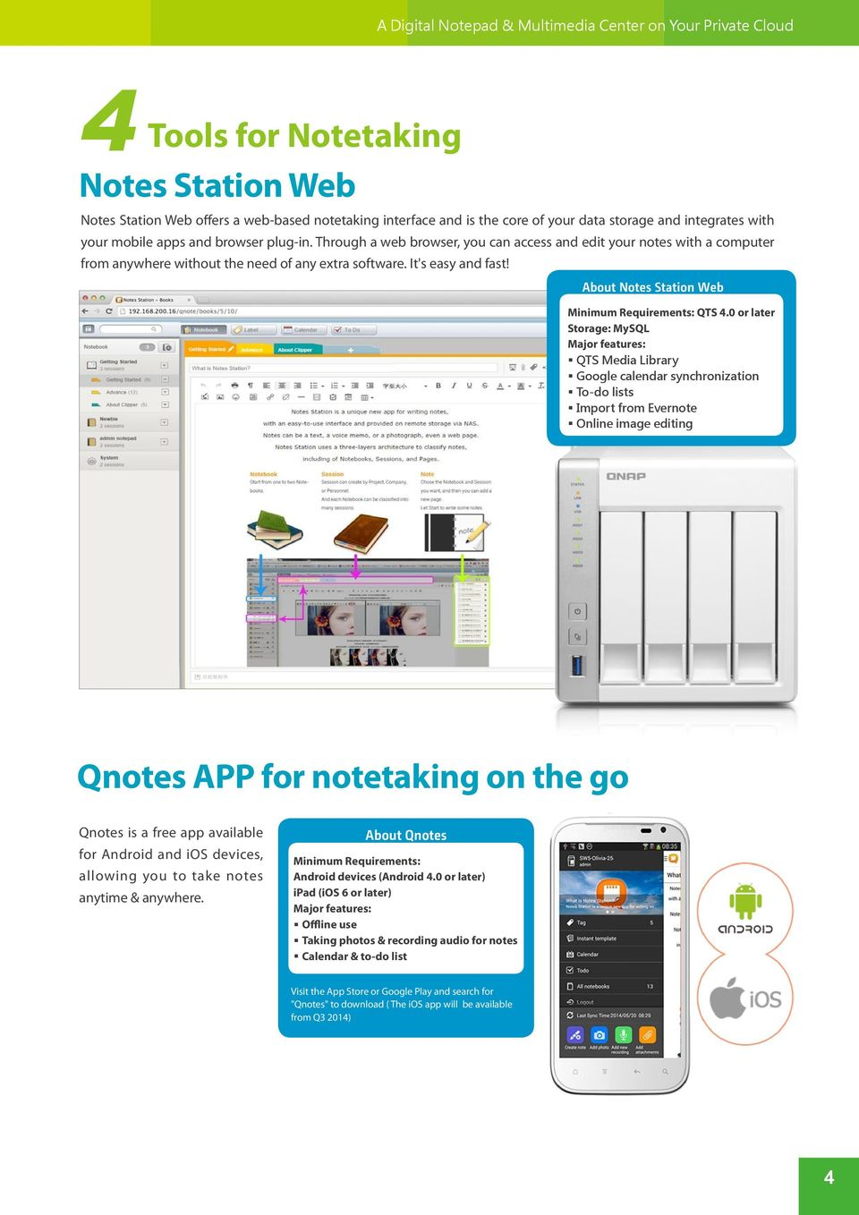 It's easy and fast! About Notes Station Web Minimum Requirements: QTS 4.