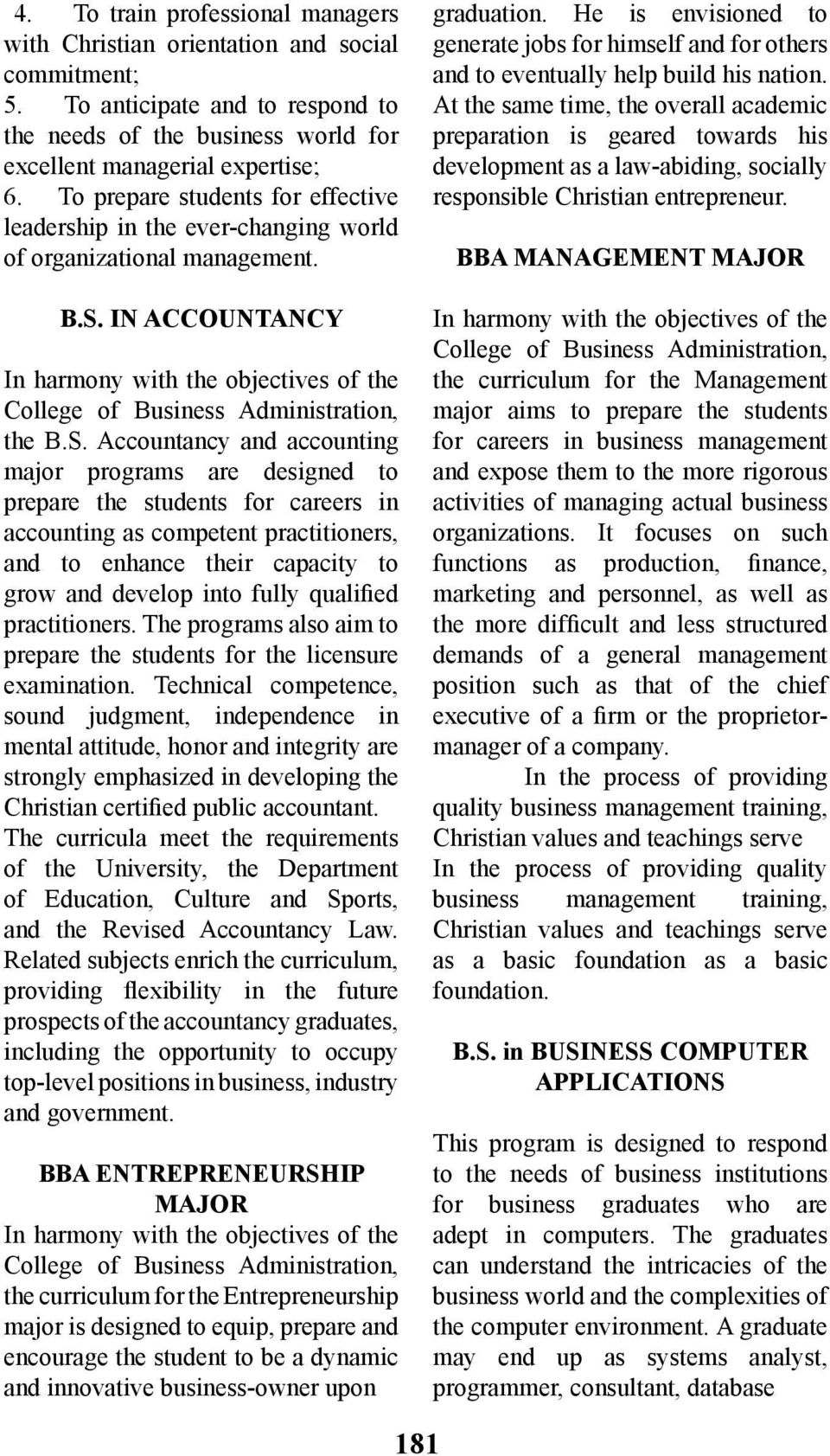 IN ACCOUNTANCY In harmony with the objectives of the College of Business Administration, the B.S.