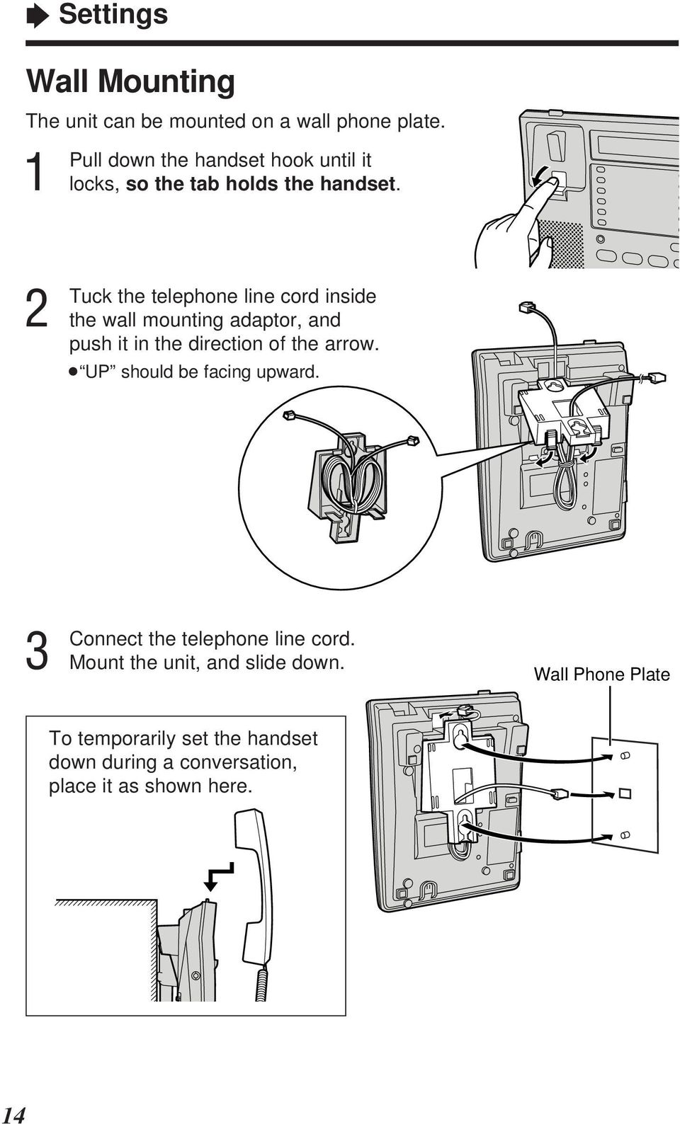 Tuck the telephone line cord inside the wall mounting adaptor, and push it in the direction of the arrow.