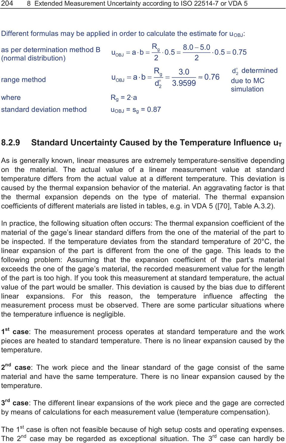 .9 Standard Uncertainty Cased by the Temperatre Inflence T As is generally known, linear measres are extremely temperatre-sensitive depending on the material.