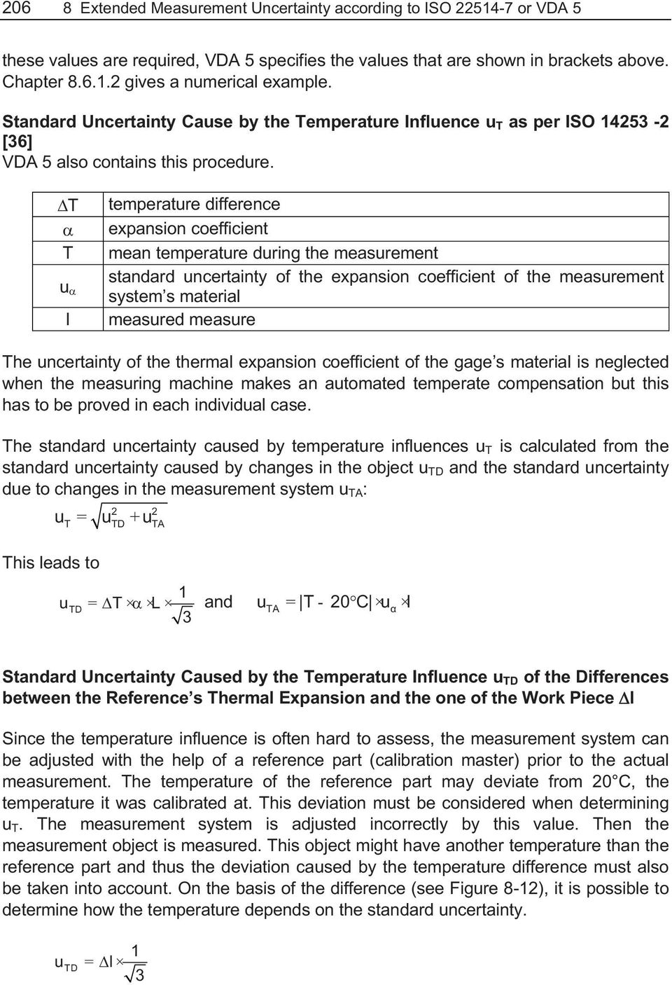 T T l temperatre difference expansion coefficient mean temperatre dring the measrement standard ncertainty of the expansion coefficient of the measrement system s material measred measre The