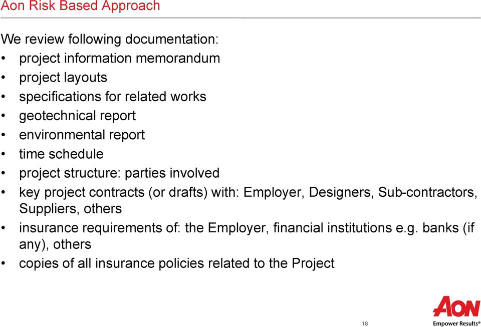 involved key project contracts (or drafts) with: Employer, Designers, Sub-contractors, Suppliers, others insurance