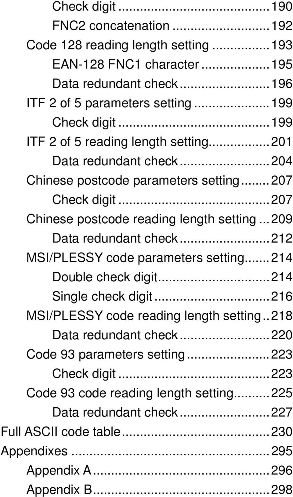 ..209 Data redundant check...212 MSI/PLESSY code parameters setting...214 Double check digit...214 Single check digit...216 MSI/PLESSY code reading length setting..218 Data redundant check.
