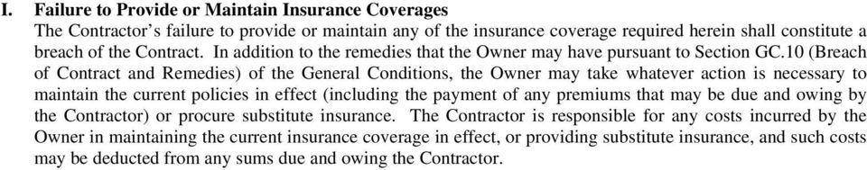 10 (Breach of Contract and Remedies) of the General Conditions, the Owner may take whatever action is necessary to maintain the current policies in effect (including the payment of