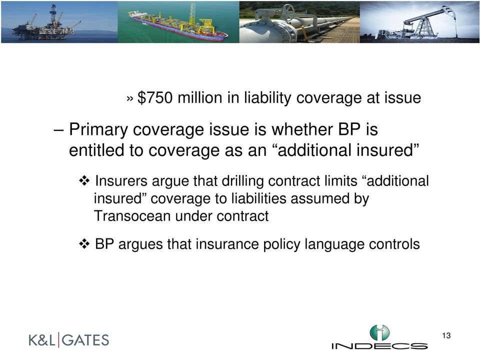 that drilling contract limits additional insured coverage to liabilities