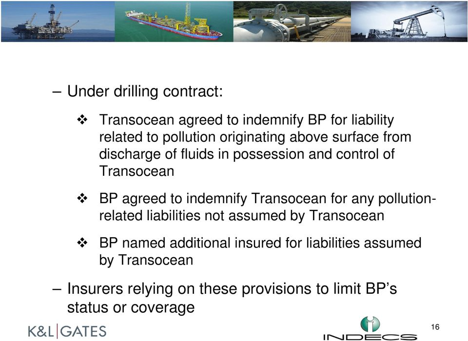 indemnify Transocean for any pollutionrelated liabilities not assumed by Transocean BP named additional