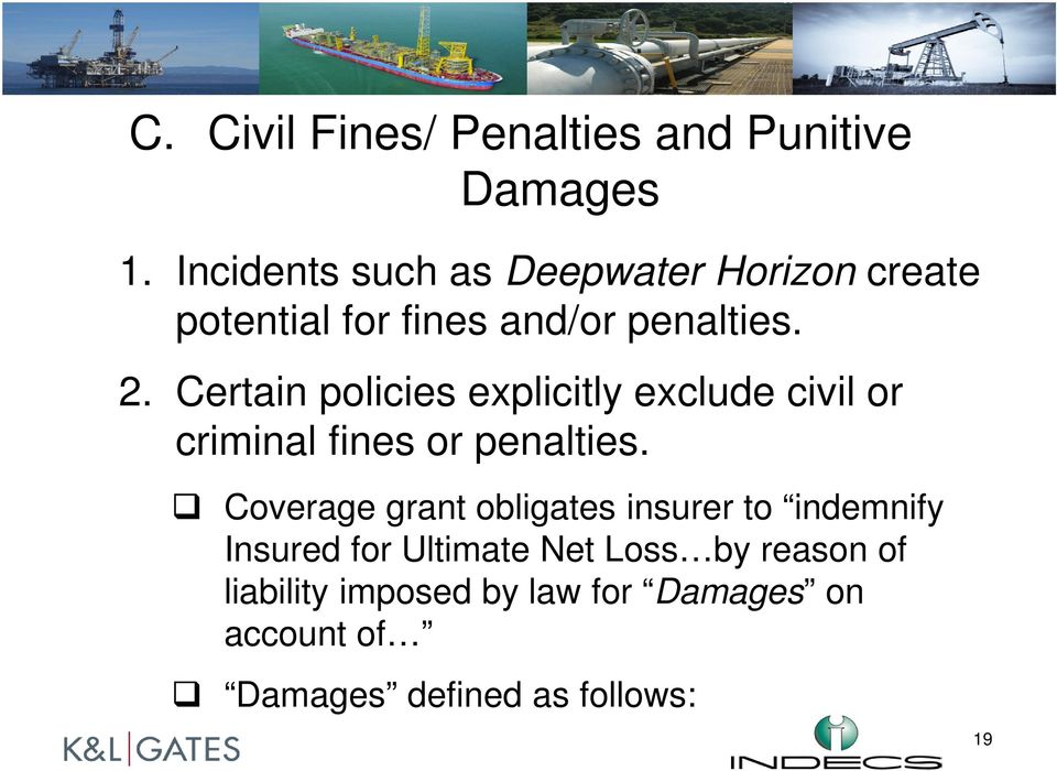 Certain policies explicitly exclude civil or criminal fines or penalties.