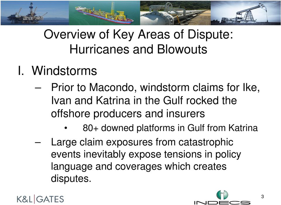 the offshore producers and insurers 80+ downed platforms in Gulf from Katrina Large claim