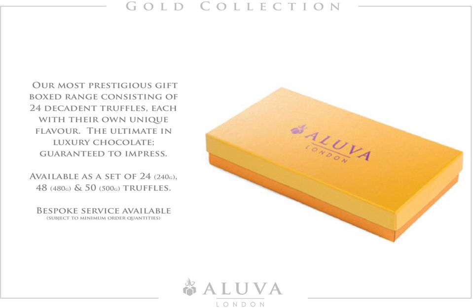 The ultimate in luxury chocolate; guaranteed to impress.