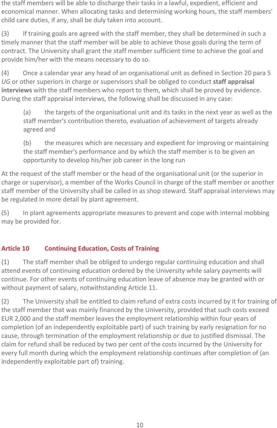 (3) If training goals are agreed with the staff member, they shall be determined in such a timely manner that the staff member will be able to achieve those goals during the term of contract.